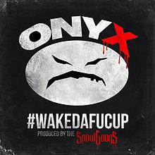 Onyx_Wakedafucup